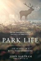 Park Life: The Memoirs of a Royal...