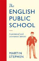 The English Public School: An...