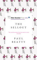 Sellout: Longlisted for the Man ...