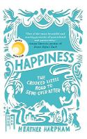 Happiness: The Crooked Little Road to...