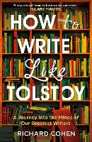How to Write Like Tolstoy: A Journey...