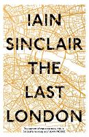 The Last London: True Fictions from ...
