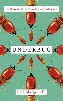 Underbug: An Obsessive Tale of...
