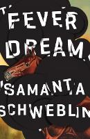 Fever Dream: SHORTLISTED FOR THE MAN...