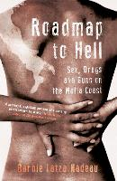 Roadmap to Hell: Sex, Drugs and Guns...