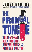 The Prodigal Tongue: The Love-Hate...