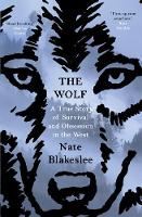 The Wolf: A True Story of Survival ...