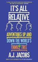 It's All Relative: Adventures Up and...