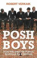 Posh Boys: How the English Public...