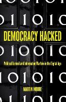 Democracy Hacked: Political Turmoil...