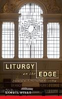 Liturgy on the Edge: Pastoral and...