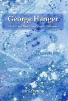 George Hanger: The Life and Times of...