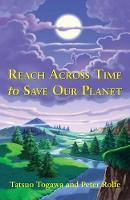 Reach Across Time to Save Our Planet