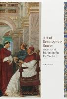 Art of Renaissance Rome: Artists and...