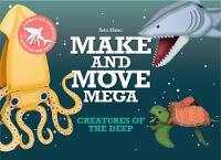 Make and Move Mega: Creatures of the...