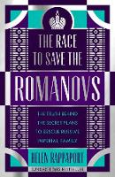 The Race to Save the Romanovs: The...