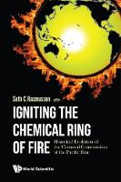 Igniting The Chemical Ring Of Fire:...