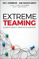 Extreme Teaming: Lessons in Complex,...