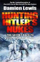 Hunting Hitler's Nukes: The Secret...