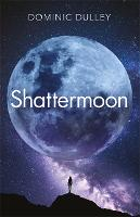 Shattermoon: The Long Game Book 1