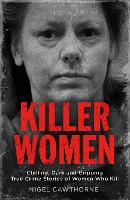 Killer Women: Chilling, Dark and...
