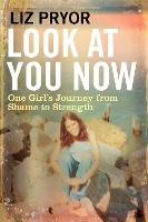 Look at You Now: One Girl's Journey...