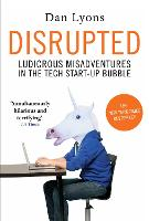 Disrupted: Ludicrous Misadventures...