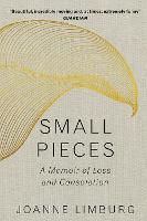 Small Pieces: A Memoir of Loss and...
