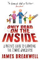 Only Dead on the Inside: A Parent's...