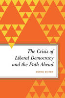 The Crisis of Liberal Democracy and...
