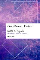 On Music, Value and Utopia: Nostalgia...