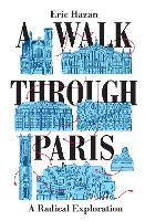 A Walk Through Paris: A Radical...