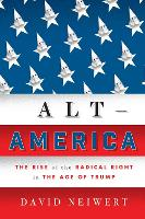 Alt-America: The Rise of the Radical...