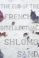 The End of the French Intellectual:...