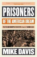Prisoners of the American Dream:...