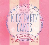 Kids' Party Cakes: Quick and Easy...