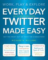 Everyday Twitter Made Easy (Updated...
