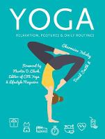 Yoga: Relaxation, Postures, Daily...