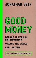 Good Money: Become an Ethical...