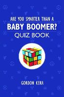 Are You Smarter Than a Baby Boomer?:...