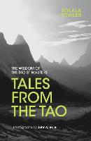 Tales from the Tao: The Wisdom of the...