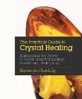 Practical Guide to Crystal Healing