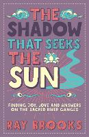 The Shadow That Seeks the Sun: ...