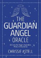 The Guardian Angel Oracle: 52 Cards...