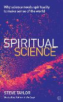 Spiritual Science: Why Science Needs...