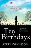 Ten Birthdays: An Emotional, ...