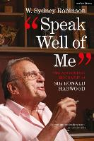 Speak Well of Me: The Authorized...