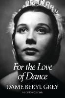 For the Love of Dance: My Autobiography