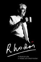 Rhodri: A Political Life in Wales and...