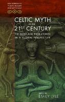Celtic Myth in the 21st Century: The...